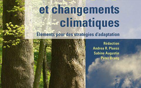 Andrea R. Pluess, Sabine Augustin et Peter Brang. Forêts et changements climatiques- Eléments pour des stratégies d'adaptation. Haupt Verlag, Berne, 2016.