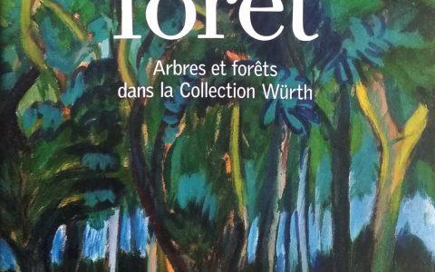"""Catalogue. Exposition """"L'appel de la forêt. Arbres et forêts dans la Collection Würth"""", du 19.09 2012 au 19.05 2013 (prolongée jusqu'au 05.01 2014). Musée Würth, Erstein (FR)."""