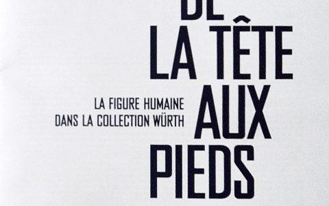 """Catalogue. Exposition """"De la tête aux pieds- La figure humaine dans la collection Würth"""", du 31.01 au 10.09 2017. Musée Würth, Erstein (FR)."""